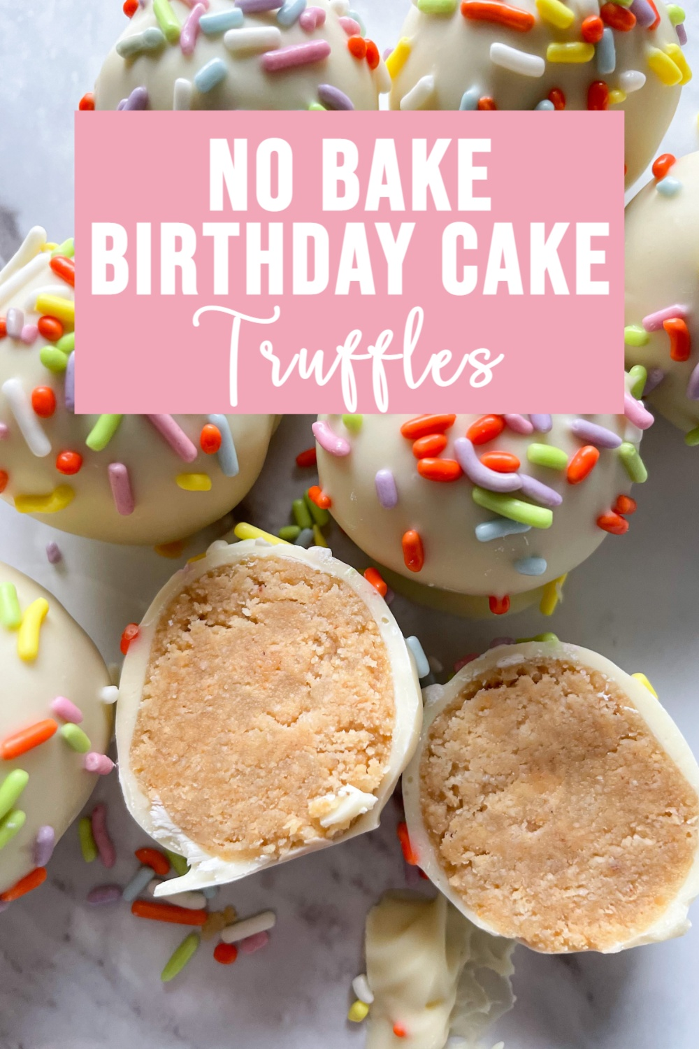 No Bake Birthday Cake Truffles on Marble Background and Text Overlay